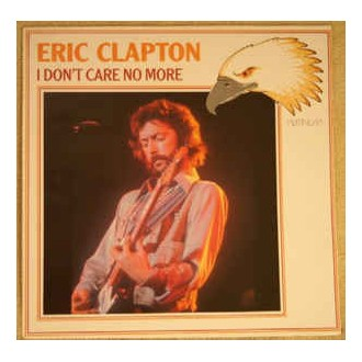 Eric Clapton - I Don't Care No More