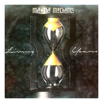 Mike + The Mechanics* ‎– The Living Years