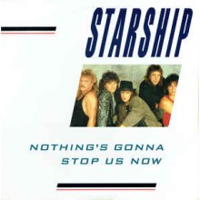 Starship ‎– Nothing's Gonna Stop Us Now