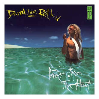 David Lee Roth – Crazy From The Heat
