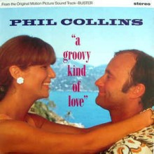 Phil Collins ‎– A Groovy Kind Of Love