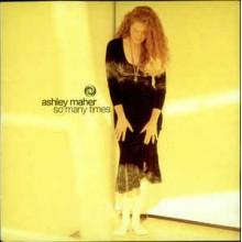 Ashley Maher – So Many Times