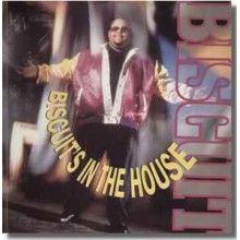 Biscuit ‎– Biscuit's In The House