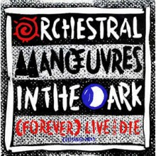Orchestral Manoeuvres In The Dark ‎– (Forever) Live And Die (Extended Mix)