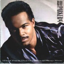 Ray Parker Jr. – I Don't Think That Man Should Sleep Alone