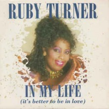 Ruby Turner ‎– In My Life (It's Better To Be In Love)