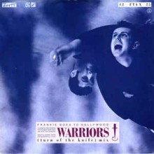 Frankie Goes To Hollywood ‎– Warriors (Turn Of The Knife Mix)