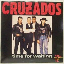 Cruzados ‎– Time For Waiting