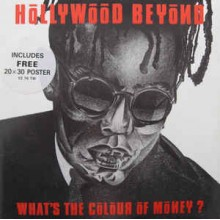 Hollywood Beyond ‎– What's The Colour Of Money?