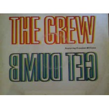 The Crew ‎– Get Dumb! (Free Your Body)