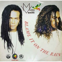 Milli Vanilli ‎– Blame It On The Rain