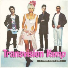 Transvision Vamp ‎– I Want Your Love