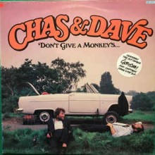 Chas & Dave* ‎– Don't Give A Monkey's
