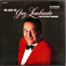 Guy Lombardo And His Royal Canadians ‎– The Best Of Guy Lombardo And His Royal Canadians