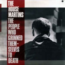 The Housemartins ‎– The People Who Grinned Themselves To Death