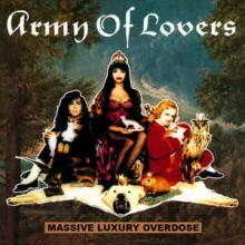 Army Of Lovers ‎– Massive Luxury Overdose
