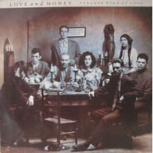 Love And Money ‎– Strange Kind Of Love