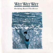 Wet Wet Wet ‎– Holding Back The River