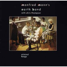 Manfred Mann's Earth Band With Chris Thompson ‎– Criminal Tango