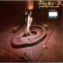 Fischer-Z ‎– Going Deaf For A Living
