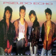 Pseudo Echo ‎– Love An Adventure
