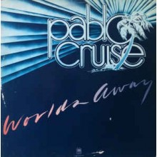 Pablo Cruise ‎– Worlds Away