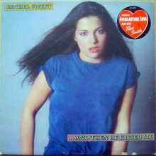 Rachel Sweet ‎– ...And Then He Kissed Me