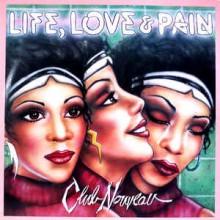 Club Nouveau – Life, Love & Pain