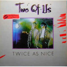 Two Of Us ‎– Twice As Nice