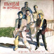 Mental As Anything ‎– If You Leave Me, Can I Come Too?