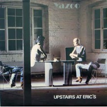 Yazoo ‎– Upstairs At Eric's