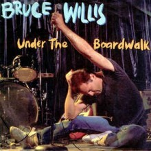 Bruce Willis ‎– Under The Boardwalk