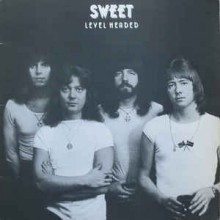 Sweet ‎– Level Headed