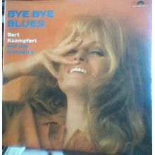 Bert Kaempfert And His Orchestra* ‎– Bye Bye Blues