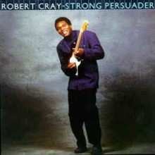 Robert Cray ‎– Strong Persuader