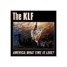 The KLF ‎– America: What Time Is Love?