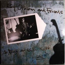 Roy Orbison – Roy Orbison And Friends - A Black And White Night Live