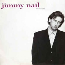 Jimmy Nail ‎– Ain't No Doubt