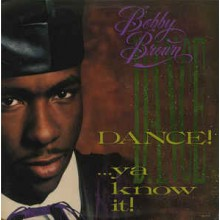 Bobby Brown ‎– Dance!...Ya Know It!