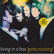 Living In A Box ‎– Gatecrashing