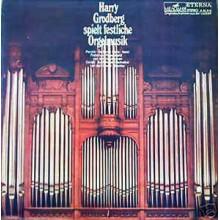 Harry Grodberg – Harry Grodberg Spielt Festliche Orgelmusik