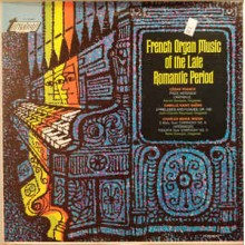 César Franck, Camille Saint-Saëns, Charles Marie Widor* – French Organ Music Of The Late Romantic Period