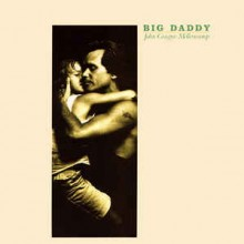 John Cougar Mellencamp ‎– Big Daddy