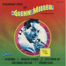 Glenn Miller With The Dorsey Bros.* ‎– Greatest Hits Of Glenn Miller - The King Of Swing