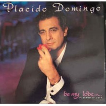 Placido Domingo ‎– Be My Love