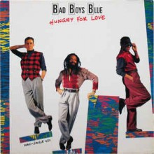 Bad Boys Blue – Hungry For Love