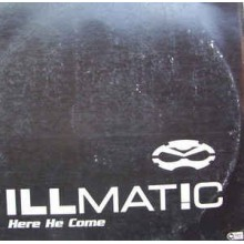 Illmat!c ‎– Here He Come