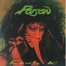 Poison ‎– Open Up And Say ...Ahh!