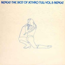 Jethro Tull ‎– Repeat - The Best Of Jethro Tull - Vol. II