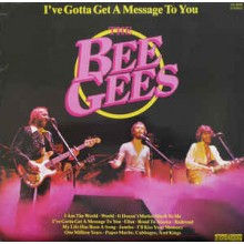 The Bee Gees – I've Gotta Get A Message To You